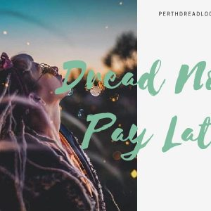 Perth Dreadlocks Afterpay